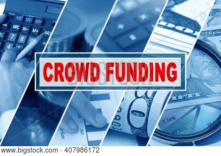 Business And Finance Concept. Collage Of Photos, Business Theme, Inscription In The Middle - Crowd F