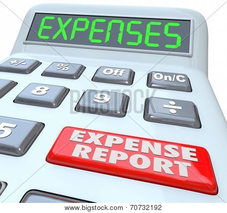 Expense Reports words on a calculator display adding your receipts and costs for business meals, travel and other payments poster