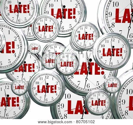 Late word on clocks flying by to illustrate being tardy, overdue or behind schedule and the need to hurry or rush to catch up poster