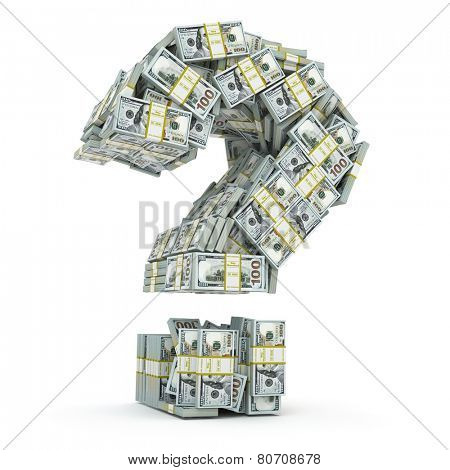 Question sign from packs of dollar isolated on white. Where to invest money concept. 3d poster
