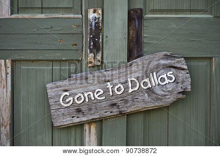 Gone To Dallas.