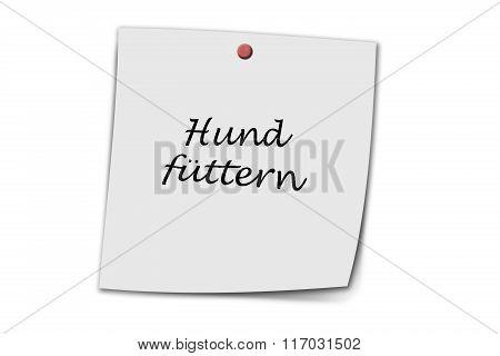 Hund Füttern Written On A Memo