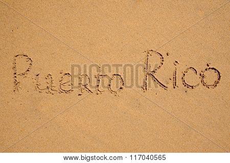 Puerto Rico Writen On Beach Sand