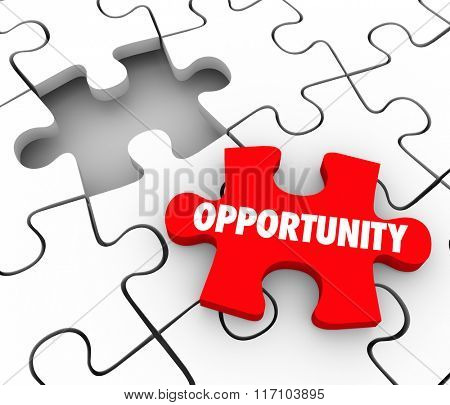 Opportunity word on a puzzle piece to fit in a hole or opening symbolizing a chance for success, promotion or new job position