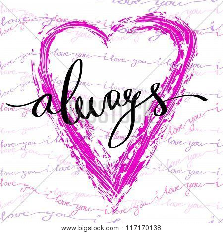 Hand drawn calligraphy card. Valentine love card