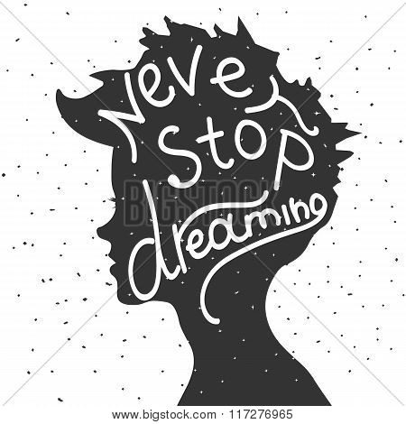 Never stop dreaming. Lettering