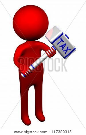 3D Man With Hammer With Word Tax