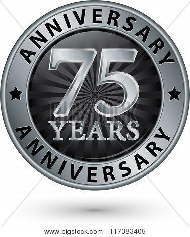75 Years Anniversary Silver Label, Vector Illustration