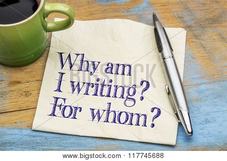 Why am I writing? For whom? - Writer or author questions on a napkin with a cup of coffee