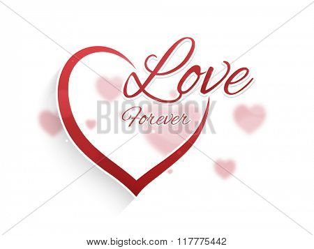 Stylish text Love Forever with creative heart for Happy Valentine's Day celebration.