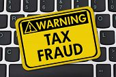 Online Tax Fraud Computer Keyboard with a yellow warning sign with text Tax Fraud poster