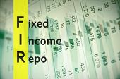 Acronym FIR as Fixed Income Repo. The financial data visible in the background. poster