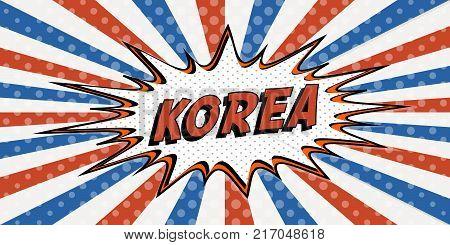 Flag banner of Korea the style of pop art Comic Speech Bubble. Korea cartoon explosion comic con Vector