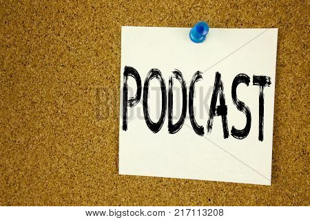 Conceptual hand writing text caption inspiration showing Podcast. Business concept for Internet Broadcasting Concept written on sticky note, reminder cork background with space