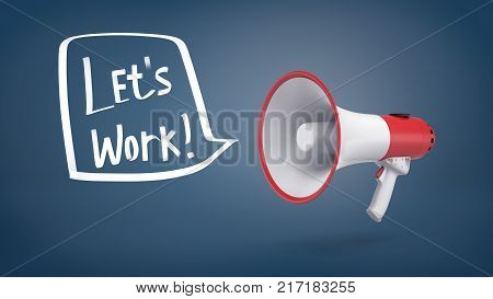 3d rendering of a red and white megaphone hangs on a blue background with a speech bubble holding words Let Work inside it. Public speaking. Business motivation. Corporate inspiration.