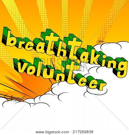 Breathtaking Volunteer - Comic book style word on abstract background.