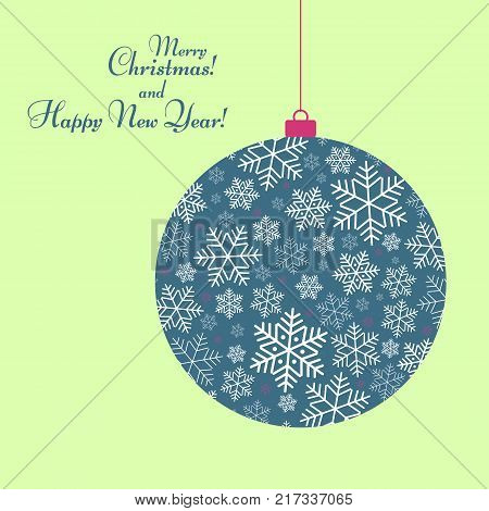 Stylized ball toy with a pattern of snowflakes Text of Happy New Year and Christmas Winter festive background for greeting card template invitation Creative blue ball with ornament for design Vector