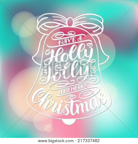 Have a holly jolly very merry Christmas. Hand lettering greeting card with Christmas jingle bells shape. Vintage typography vector design. Vector illustration on blurred blue background
