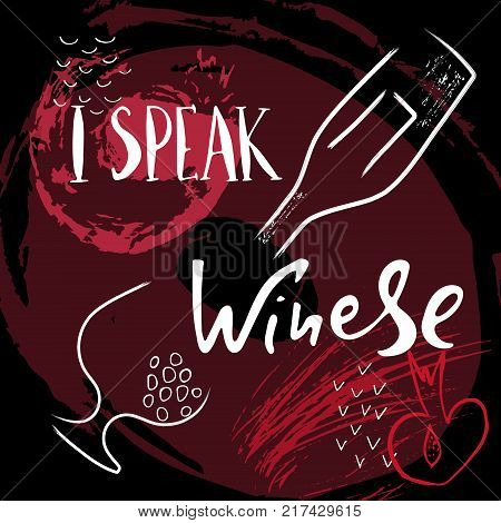 I speak winese. Funny saying for posters cafe and bar t-shirt design. Brush calligraphy. Hand illustration of wine glass and bottle on an abstract background. Vector design