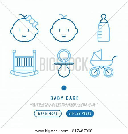 Baby care concept with thin line icons: newborn, girl, boy, pacifier, crib, stroller. Modern vector illustration. poster