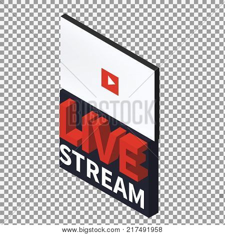 Live stream icon, vector symbol in flat isometric style isolated on transparent background. - stock vector