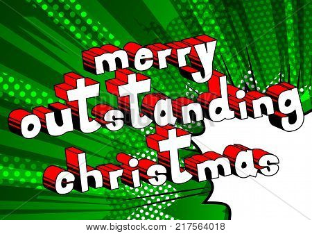Merry Outstanding Christmas - Comic book style word on abstract background.