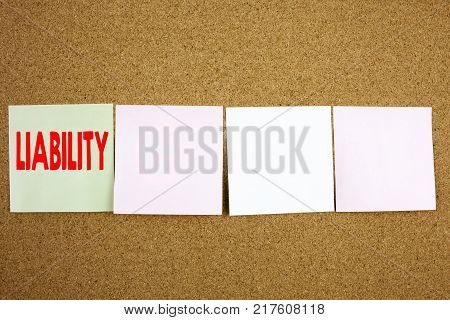 Conceptual hand writing text caption inspiration showing Liability Business concept for Accountability Legal Blame Risk on the colourful Sticky Note close-up background with space