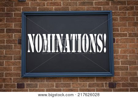Conceptual hand writing text caption inspiration showing announcement Nominations. Business concept for  Election Nominate Nomination written on frame old brick background with space