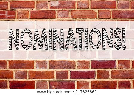 Conceptual announcement text caption inspiration showing Nominations. Business concept for Election Nominate Nomination written on old brick background with space