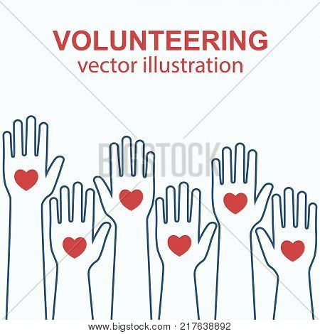 Volunteering concept. Raised hands up design line. Volunteering charity. Vector illustration flat style. Isolated on white background. Heart in palm. Template donator poster.