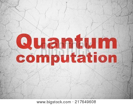 Science concept: Red Quantum Computation on textured concrete wall background