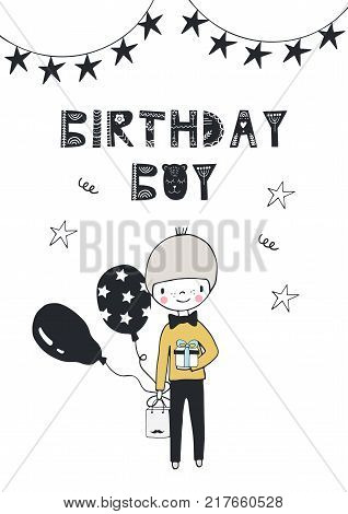 Birthday boy - nursery birthday poster with little boy and lettering in in scandinavian style. Monochrome vector illustration.