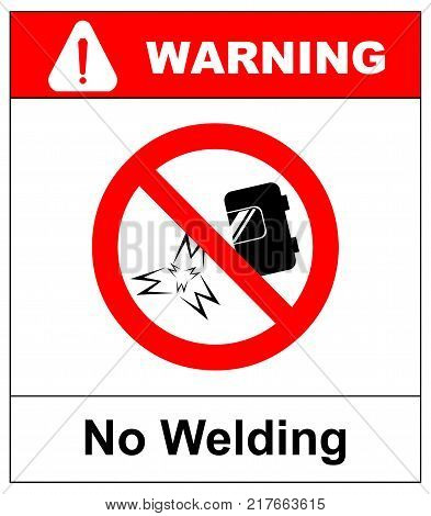 No welding sign. Vector illustration isolated on white. Welding prohibited icon, red forbidden safety symbol. Black sign of welding helmets.