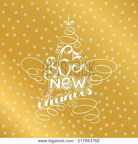 365 chances New Year Lettering in form of star tree toy, Greeting Card design star tree toy text frame on golden background with white stars on background. Vector illustration. Christmas Sign Painting