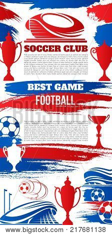 Soccer sport club banner of football game template. Soccer stadium and football sporting arena grunge poster with soccer ball, trophy and winner cup for football championship cup design