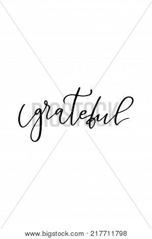 Hand drawn lettering. Ink illustration. Modern brush calligraphy. Isolated on white background. Grateful text.