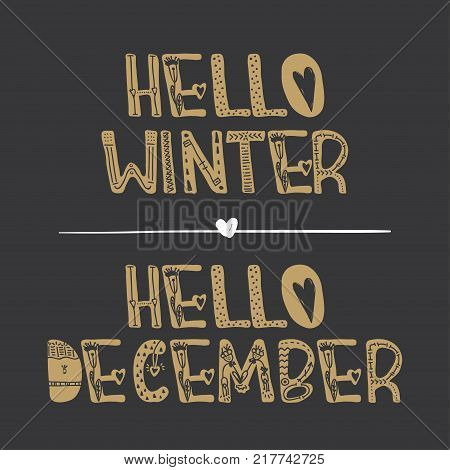 Vector Hand drawn decorative lettering Hello winter and Hello december . For print, postcard, label and decor.