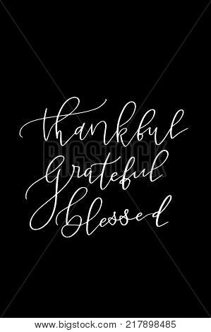 Hand drawn lettering. Ink illustration. Modern brush calligraphy. Isolated on white background. Thankful Grateful blessed.