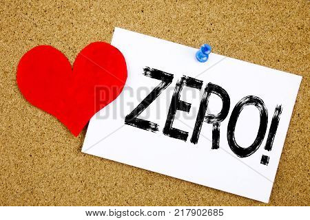 Conceptual hand writing text caption inspiration showing Zero concept for Zero Zeros Nought Tolerance and Love written on sticky note, reminder cork background with space