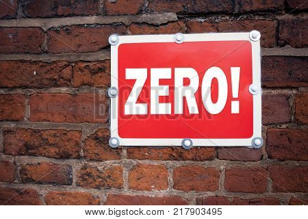 Hand writing text caption inspiration showing Zero concept meaning Zero Zeros Nought Tolerance written on old announcement road sign with background and space