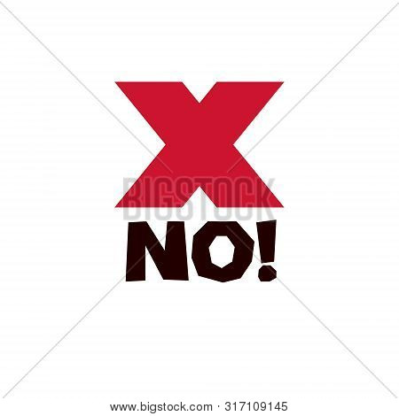 X Symbol. Vector Rejection Symbol, Disapproved Isolated On White.