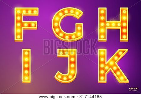 Vector Realistic Glowing Letters With Lamps, For Circus, Movie Etc. Signs. F, G, H, I, J, K Letters