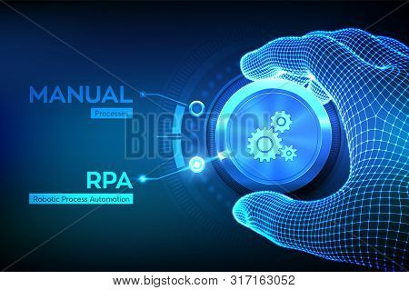 Rpa Robotic Process Automation Innovation Technology Concept. Wireframe Hand Turning A Knob And Sele