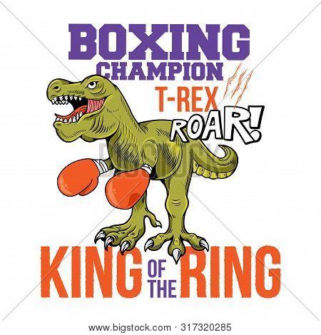 Boxing Champion T-rex Tyrannosaurus Rex Dino Dinosaur King Of The Ring. Cartoon Character Illustrati