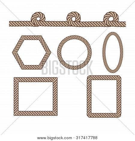 Nautical Rope. Round And Circle Rope Frames, Cord Borders. Sailing Vector Decoration Elements. Rope