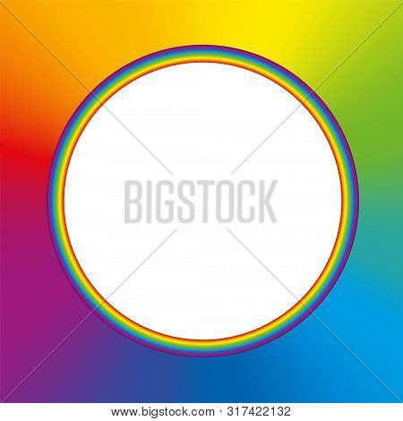 Rainbow Colored Round Frame With Colorful Rainbow Gradient Background And White Blank Center. Vector