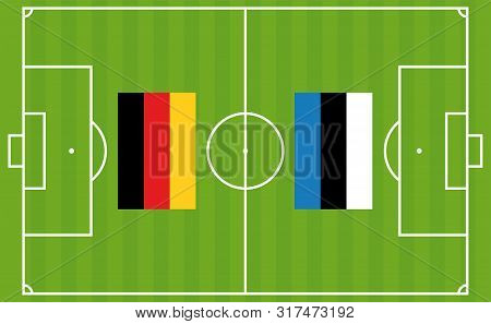 An Illustration For Football Tournament Between Germany And Estonia. The National Flags Over Footbal