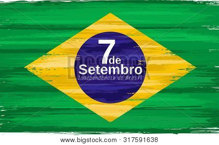 Brazilian Independence Day Holiday Celebrate Card With Paint Brush Strokes. 7de Setembro Independenc