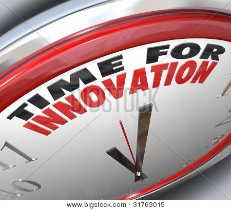 A clock with the words Time for Innovation and the hands pointing to them, illustrating the need for change and creative thinking to solve a problem or accomplish a goal