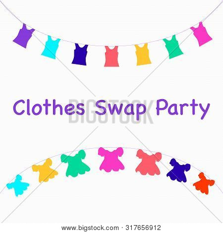 Concept Of Clothes Swap Party Invitation. Colorful Shirts And Dresses Isolated On White Background.
